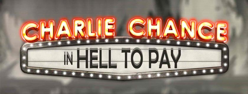 Charlie Chance : In The Hell To Pay avis